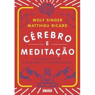 Livro - Cérebro e meditação - Diálogos entre o budismo e a neurociência