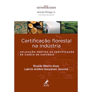 Livro - Certificação florestal na indústria: Aplicação prática da certificação de cadeia de custódia – Jacovine