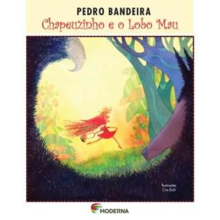 Livro Chapeuzinho e o Lobo Mau - Pedro Bandeira - Moderna