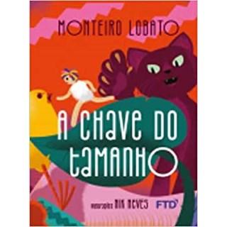 Livro Chave do Tamanho, A - Monteiro Lobato - FTD