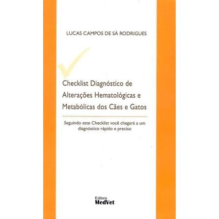 Livro - Checklist Diagnóstico De Alterações Hematológicas E Metabólicas Dos Cães E Gatos - Rodrigues