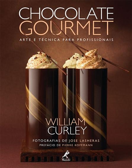 Livro - Chocolate Gourmet: Arte e Técnica para Profissionais - Curley