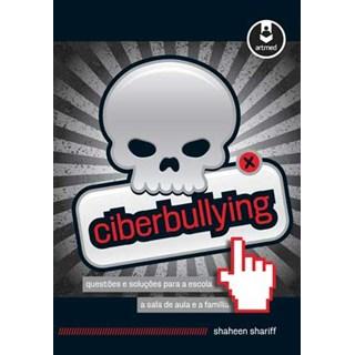 Livro - Ciberbullying - Questões e Soluções para a Escola, a Sala de Aula e a Família - Shariff