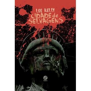 Livro - Cidade De Selvagens - Kelly