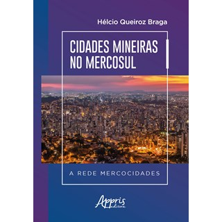 Livro - Cidades Mineiras no Mercosul - Braga