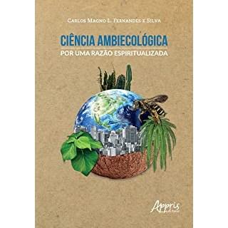 Livro - CIÊNCIA AMBIECOLÓGICA - Silva - Appris
