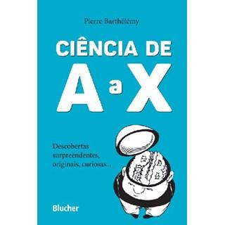 Livro - Ciência de A a X - Barthélémy