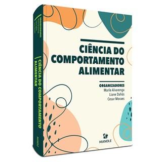 Livro Ciência do Comportamento Alimentar - Alvarenga - Manole