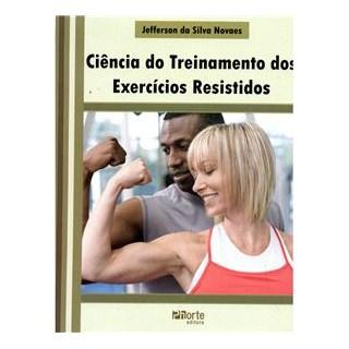 Livro - Ciência do Treinamento dos Exercícios Resistidos - Novaes