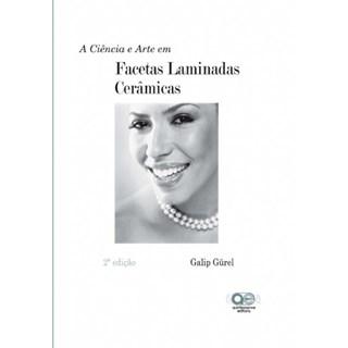 Livro - Ciência e Arte em Facetas Laminadas Cerâmicas, A - Gurel - Santos