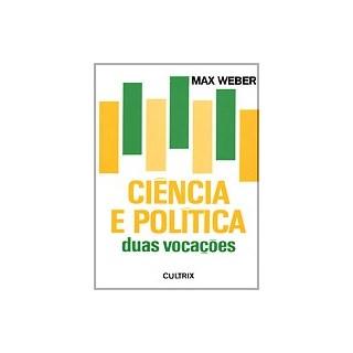Livro - Ciência E Politica Duas Vocações - Weber