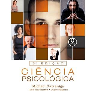 Livro - Ciência Psicológica - Edição Universitária - Mente, Cérebro e Comportamento - Gazzaniga