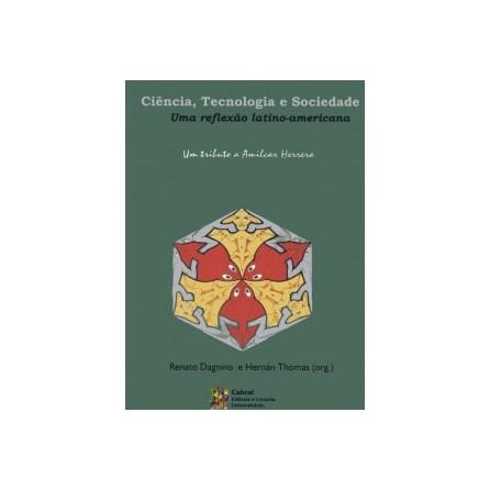 Livro - Ciência, tecnologia e Sociedade: uma Reflexão Latino-Americana - Dagnino