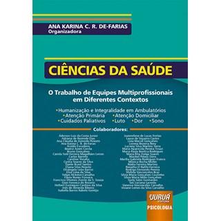 Livro - Ciências da Saúde: O Trabalho de Equipes Multiprofissionais - De-Farias - Juruá