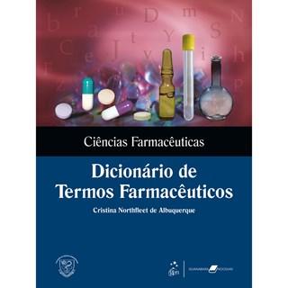 Livro - Ciências Farmacêuticas Dicionário de Termos Farmacêuticos - Albuquerque