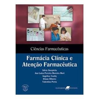 Livro - Ciências Farmacêuticas Farmácia Clínica e Atenção Farmacêutica - Storpirtis