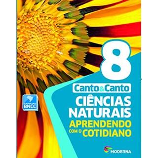 Livro Ciências Naturais - Canto - 8º Ano - Moderna