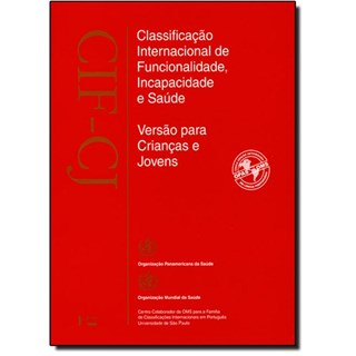 Livro - CIF-CJ - Classificação Internacional de Funcionalidade, Incapacidade e Saúde - Versão para Crianças e Jovens