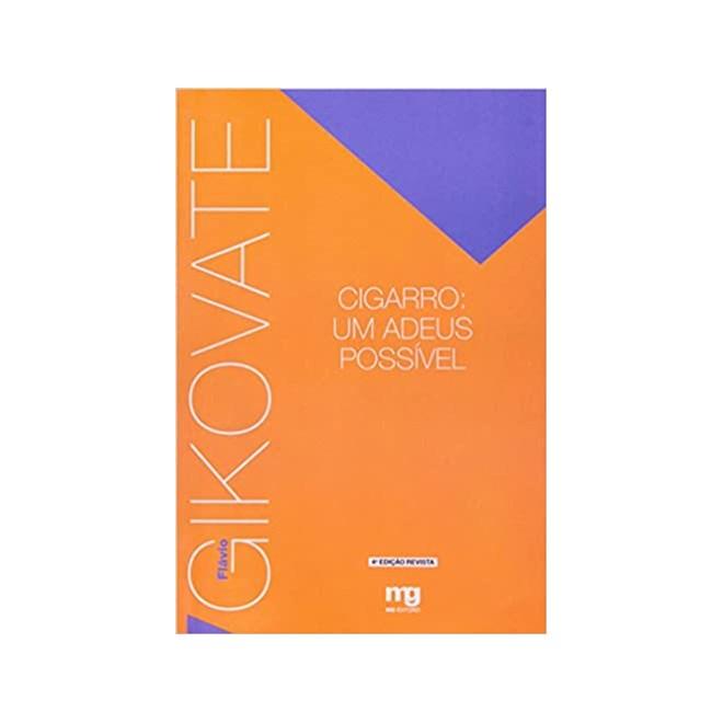 Livro - Cigarro: um Adeus Possível - Gikovate - Mg Editorial