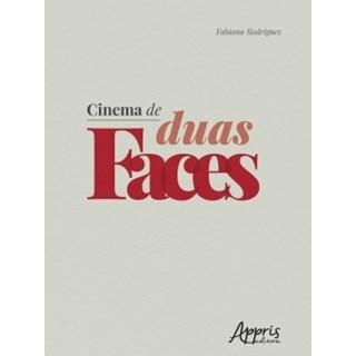 Livro Cinema de Duas Faces - Rodrigues - Appris