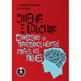 Livro - Cinema e Loucura - J. Landeira-Fernandez; Elie Cheniaux