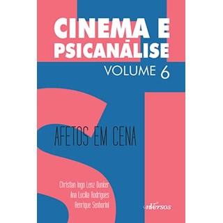 Livro - Cinema e Psicanálise Vol. 06 - Afetos em Cena - Dunker