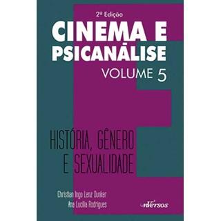 Livro - Cinema e Psicanálise Vol 5 - História Gênero e Sexualidade - Dunker