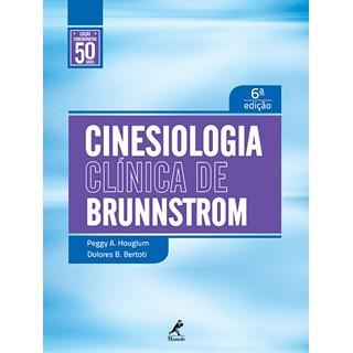 Livro - Cinesiologia Clínica de Brunnstrom - Edição Comemorativa 50 Anos - Houglum