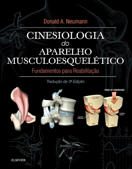 Livro - Cinesiologia do Aparelho Musculoesquelético - Fundamentos para a Reabilitação Física - Neumann