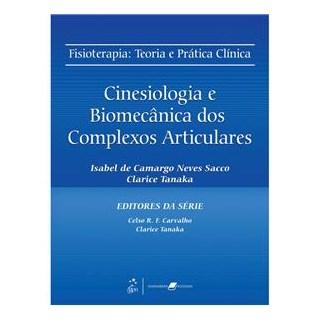 Livro - Cinesiologia e Biomecânica dos Complexos Articulares - Sacco