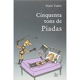 Livro - Cinquenta Tons De Piadas - Tadeu