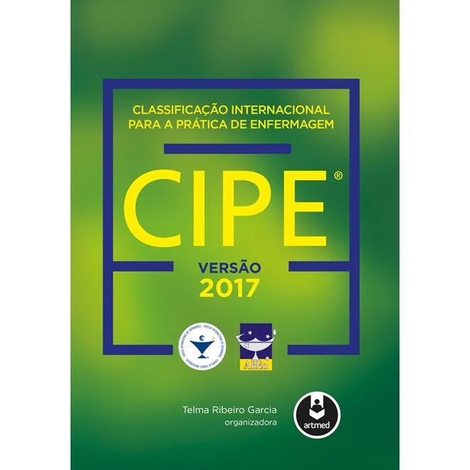 Livro - CIPE - Classificação Internacional para a Prática de Enfermagem - Aplicação à Realidade Brasileira 2017 - Garcia