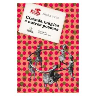 Livro - Ciranda Mágica e Outros Poemas - Barros - Positivo