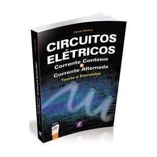 Livro - Circuitos Elétricos - Corrente Contínua e Corrente Alternada - Teoria e Exercícios - Markus