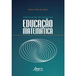 Livro -  Circulação de Idéias em Educação Matemática  - Souza