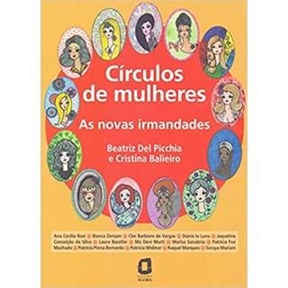 Livro - Círculos de Mulheres: As Novas Irmandades - Picchia - Summus