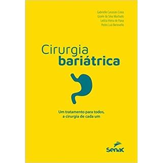 Livro - Cirurgia Bariátrica: Um Tratamento para Todos, a Cirurgia de Cada Um - Costa