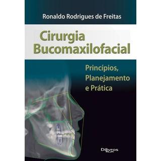 Livro - Cirurgia Bucomaxilofacial: Princípios, Planejamento e Prática - Freitas