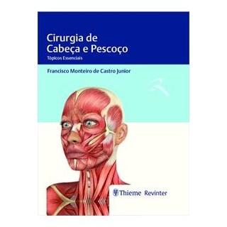 Livro - Cirurgia Cabeça e Pescoço - Tópicos Essenciais - Castro Junior