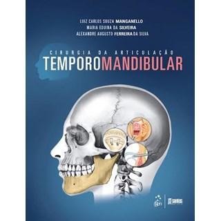 Livro - Cirurgia da Articulação Temporomandibular - Manganello
