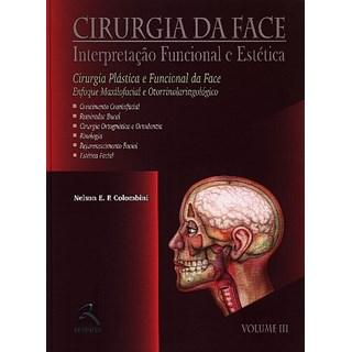 Livro - Cirurgia da Face - Cirurgia Plástica Vol. III - Colombini***