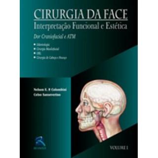 Livro - Cirurgia da Face - Dor Craniofacial e ATM - Vol. 1 - Colombini ***