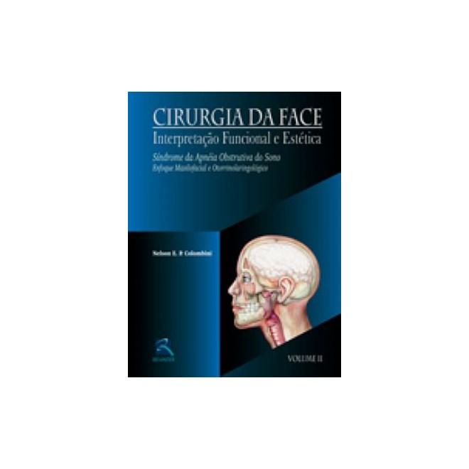 Livro - Cirurgia da Face - Síndrome de Apnéia Obstrutiva do Sono - Vol. 2 - Colombini