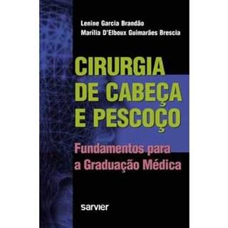 Livro - Cirurgia de Cabeça e Pescoço: Fundamentos para a Graduação Médica - Brandão