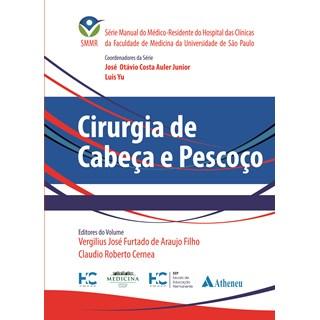 Livro Cirurgia de Cabeça e Pescoço - SMMR - Araújo Filho - Atheneu