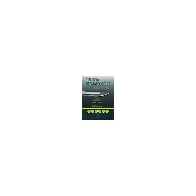 Livro - Cirurgia Dermatológica - Dicas e Técnicas - Salasche