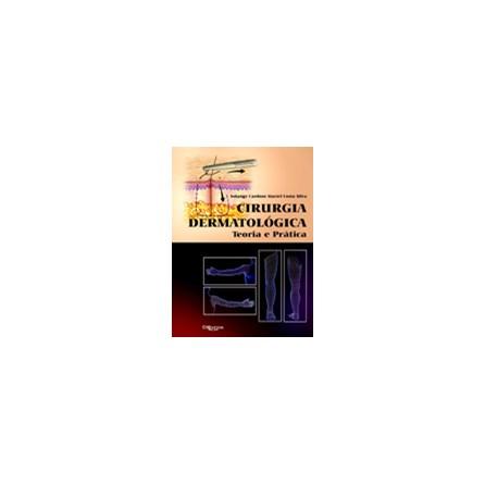 Livro - Cirurgia Dermatológica: Teoria e Prática - Costa Silva