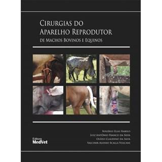 Livro Cirurgia do Aparelho Reprodutor de Machos Bovinos e Equinos - Rabelo - Medvet