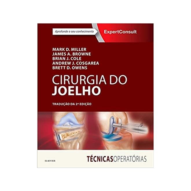 Livro - Cirurgia do Joelho: Série Técnicas Operatórias - Miller