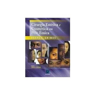Livro - Cirurgia Estética e Cosmética em Pele Étnica - Grimes